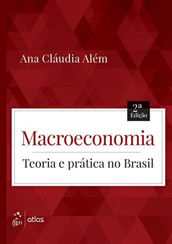 Macroeconomia - Teoria e Prática no Brasil