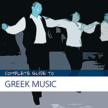 Complete Guide to Greek Music