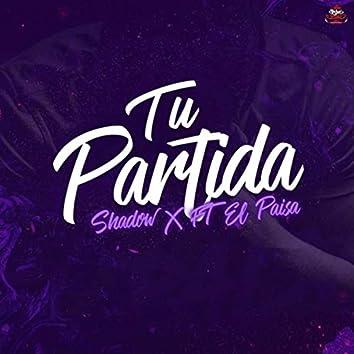 Tu Partida (feat. Shadow X)