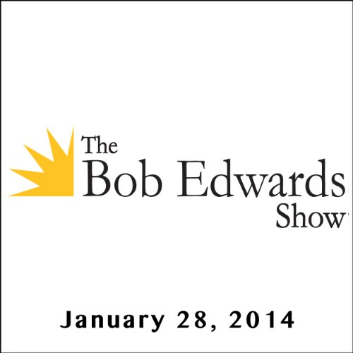 The Bob Edwards Show, Anjan Sundaram and John Wood, January 28, 2014 audiobook cover art