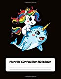 Primary Composition Notebook: Story Paper Journal, Dotted Midline and Picture Space Paper for  Grades K-2 School Exercise Book, Unicorn Squad Narwhal Rainbow Gift