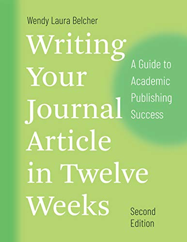 Writing Your Journal Article in Twelve Weeks, Second Edition: A Guide to Academic Publishing Success (Chicago Guides to Writing, Editing, and Publishing) (English Edition)