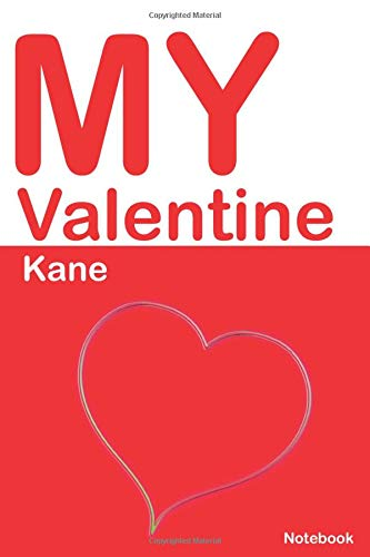 My Valentine Kane: Personalized Notebook for Kane. Valentine's Day Romantic Book -  6 x 9 in 150 Pages Dot Grid and Hearts (Custom Valentines Journal)