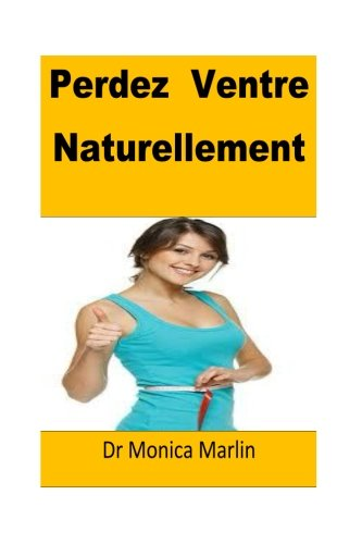 Perdez  Ventre Naturellement(French): (French Edition)