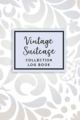 Vintage Suitcase Collection Log Book: 50 Templated Sections For Indexing Your Collectables