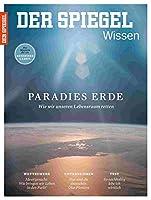 Paradies Erde: SPIEGEL WISSEN