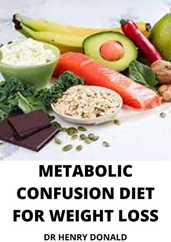 METABOLIC CONFUSION DIET FOR WEIGHT LOSS (English Edition)