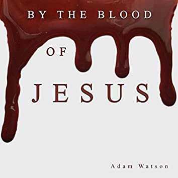 By the Blood of Jesus