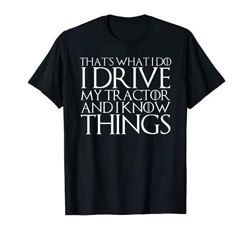 Eso es lo que hago condujo mi tractor y sé cosas Camiseta