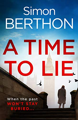 A Time to Lie: The new political action and adventure crime thriller you need to read in 2020 by [Simon Berthon]