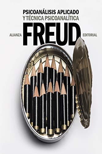 Psicoanálisis aplicado y Técnica psicoanalítica (El libro de bolsillo - Bibliotecas de autor - Biblioteca Freud)
