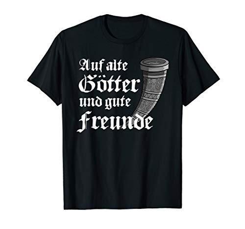 Auf alte Götter und gute Freunde Fun Party Musik Alkohol T-Shirt