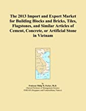 The 2013 Import and Export Market for Building Blocks and Bricks, Tiles, Flagstones, and Similar Articles of Cement, Concrete, or Artificial Stone in Vietnam