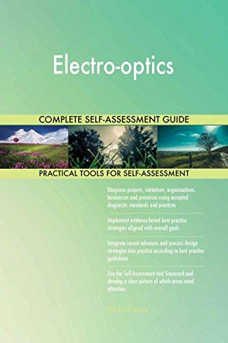 Electro-optics All-Inclusive Self-Assessment - More than 640 Success Criteria, Instant Visual Insights,...
