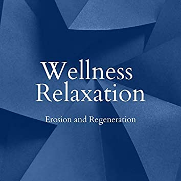 Erosion and Regeneration - Wellness Relaxation