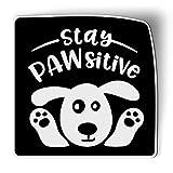 AK Wall Art Stay Pawsitive Dog - Magnet - Car Fridge Locker - Select Size