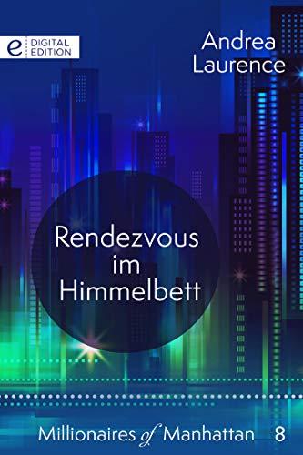 Rendezvous im Himmelbett (Millionaires of Manhattan 8)