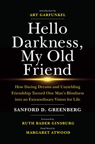 Image of Hello Darkness, My Old Friend: How Daring Dreams and Unyielding Friendship Turned One Man's Blindness into an Extraordinary Vision for Life