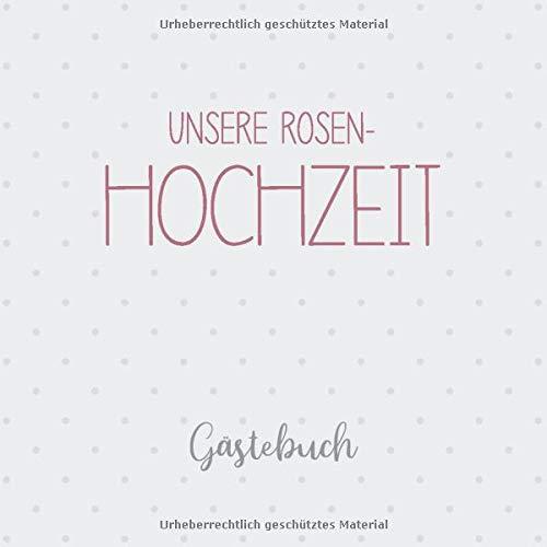 Unsere Rosen-Hochzeit Gästebuch: Erinnerungsalbum zur Rosenhochzeit und Geschenk zum 10....
