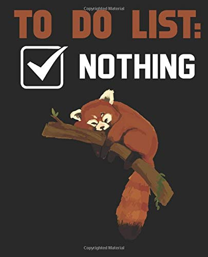 Red Panda Composition Notebook: Funny and Cute Red Panda Journal, Diary, Notebook for Red Panda Lovers That Features To Do List Nothing. Wide Ruled ... (60 sheets). Gift for Birthday Anniversary