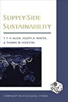 Supply-Side Sustainability (Complexity in Ecological Systems)