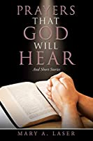 Prayers That God Will Hear: And Short Stories