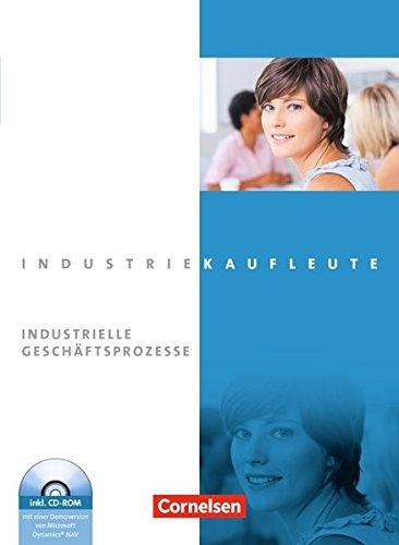 Industriekaufleute - Aktuelle Ausgabe: Jahrgangsübergreifend - Industrielle Geschäftsprozesse: Fachkunde mit CD-ROM