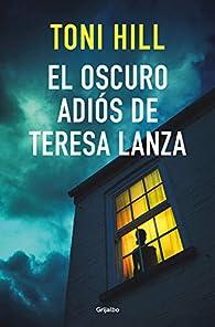 El oscuro adiós de Teresa Lanza par Toni Hill