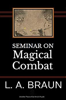Seminar on 'Magical Combat' by [L. A. Braun]