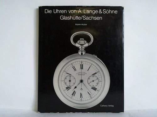 Die Uhren von A. Lange & Söhne, Glashütte/Sachsen