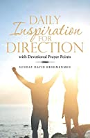 Daily Inspiration for Direction: With Devotional Prayer Points