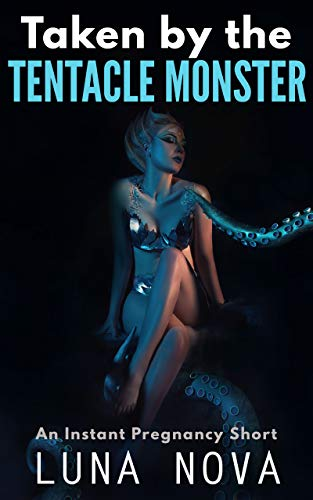 Taken by the Tentacle Monster: An Instant Pregnancy Short (English Edition)