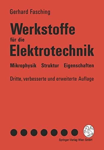 Werkstoffe für die Elektrotechnik: Mikrophysik Struktur Eigenschaften