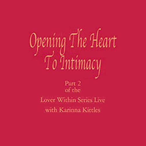 Opening the Heart to Intimacy audiobook cover art