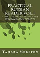 Practical Russian Reader: Short Stories in Russian for Intermediate Students
