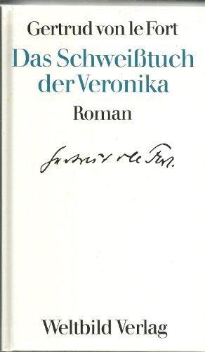 Das Schweißtuch der Veronika. Der römische Brunnen von Gertrud von Le Fort (1985) Gebundene Ausgabe