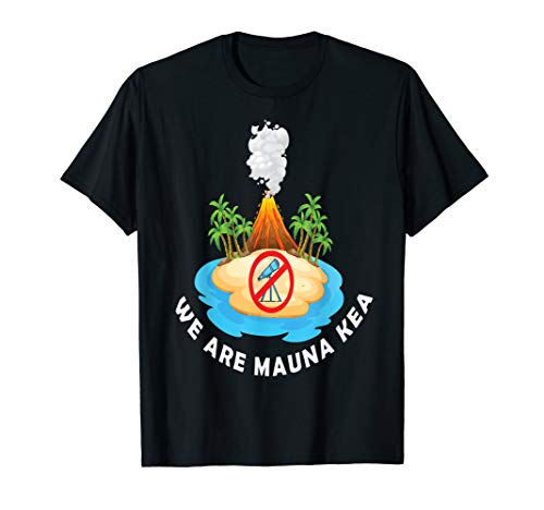 We Are Mauna Kea T-Shirt