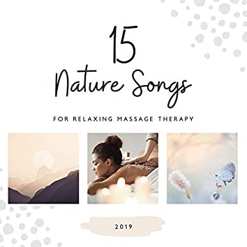 15 Nature Songs for Relaxing Massage Therapy 2019