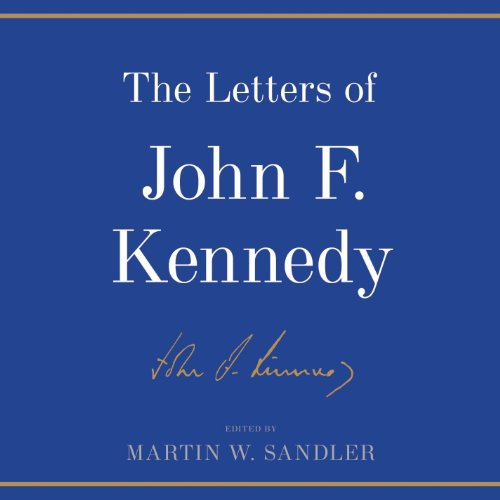 The Letters of John F. Kennedy Audiobook By Martin W. Sandler - editor cover art