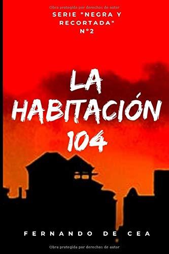 LA HABITACIN 104 (Negra y recortada)