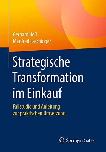 Strategische Transformation im Einkauf: Fallstudie und Anleitung zur praktischen Umsetzung