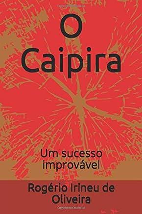 O Caipira: Um sucesso improvável