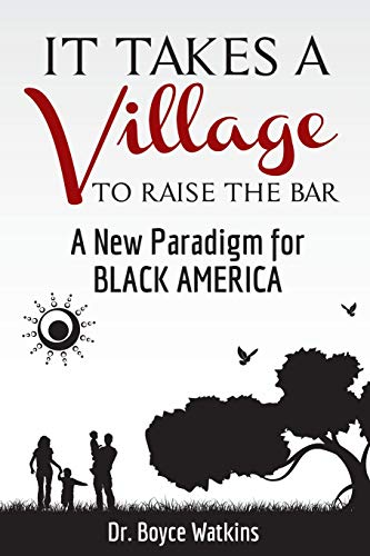 It Takes a Village to Raise the Bar: A New Paradigm for Black America