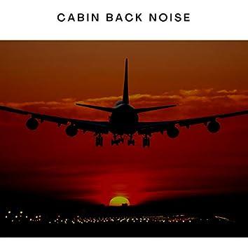 Cabin Back Noise