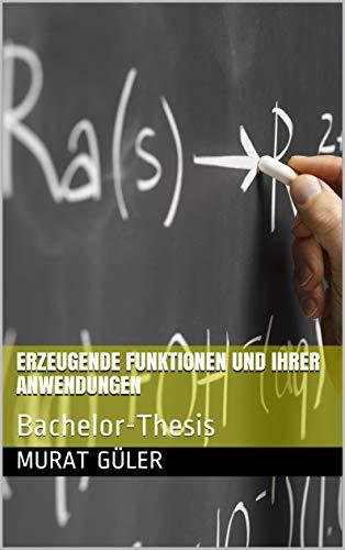 Erzeugende Funktionen und Ihrer Anwendungen: Bachelor-Thesis