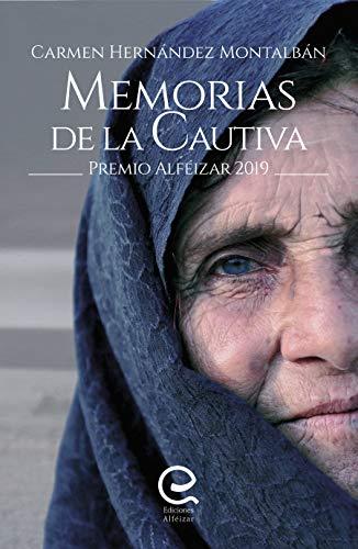 Memorias de la Cautiva: Premio Alféizar de Novela, 2019 (Alféizar de Novela...