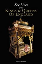 Sex Lives of the Kings & Queens of England