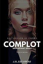 COMPLOT: Un thriller de espías (serie NOLAN nº 4)