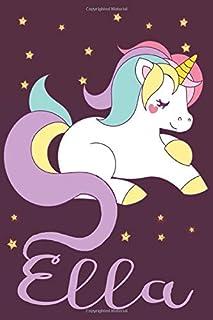 Ella: A cute, fun, feminine, personalized customized Unicorn lined notebook for little girls, women named Ella ages 4-8, ...