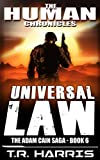 Universal Law: Set in The Human Chronicles Universe (The Adam Cain Saga Book 6) (English Edition)